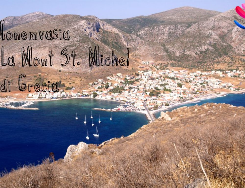 Monemvasia: la Grecia che non ti aspetti