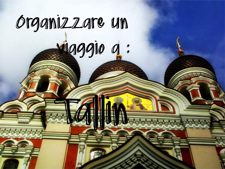 Organizzare un viaggio a Tallin