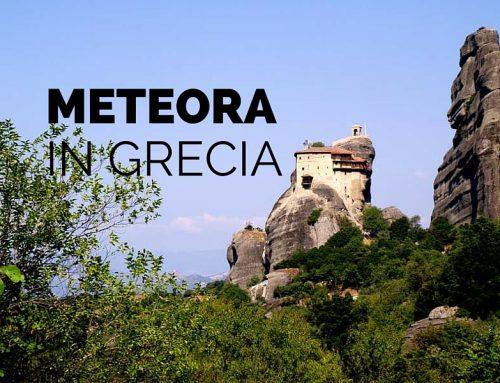 Meteora in Grecia: monasteri sospesi in aria
