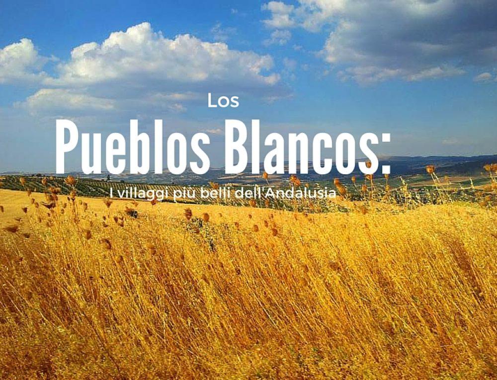 Pueblos Blancos: i villaggi più belli dell'Andalusia
