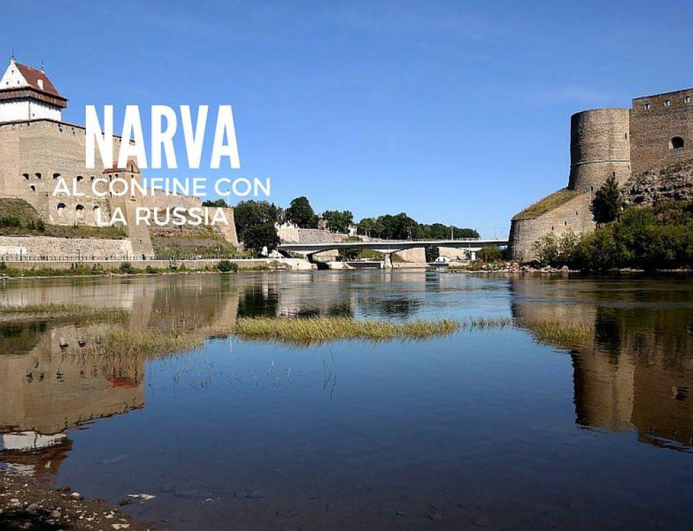 Narva in Estonia: al confine con la Russia