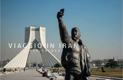 Viaggio in Iran: è pericoloso